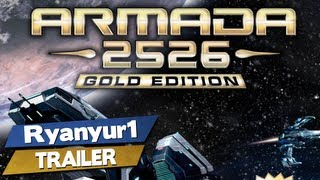 Armada 2526 Gold Edition - Trailer - PC | HD