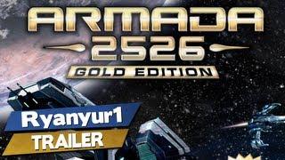 Armada 2526 Gold Edition - Trailer - PC   HD