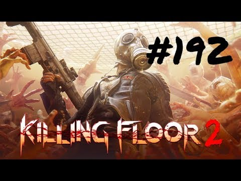 [Episode 192] Killing Floor 2 PS4 Gameplay [Endless Mode And New Weapons!]