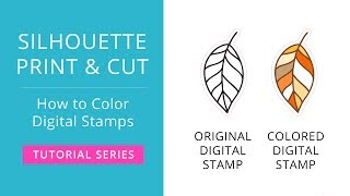 Silhouette Print & Cut Tutorial - How to Color Digital Stamps in Silhouette Studio
