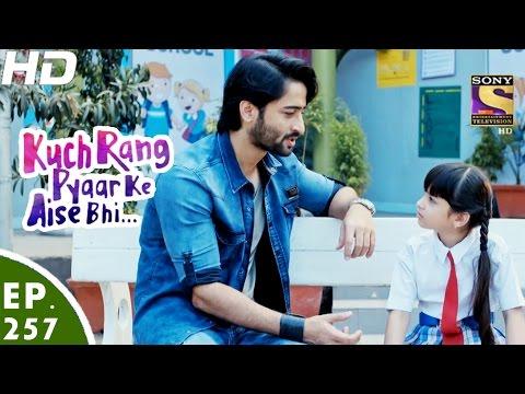 Kuch Rang Pyar Ke Aise Bhi - कुछ रंग प्यार के ऐसे भी - Ep 257 - 22nd Feb, 2017