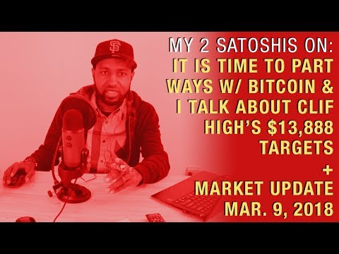I Think It Is Time To Part Ways w/ Bitcoin + $13,888 Targets by Clif High Are Discussed