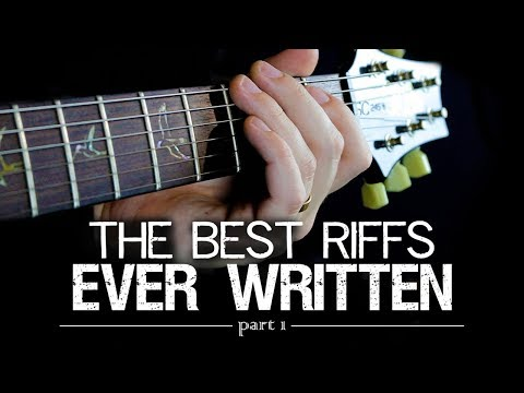 The Best Guitar Riffs Ever Written (part 1)