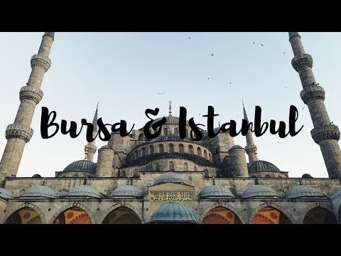 Travel: Bursa + Istanbul
