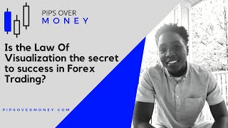 is the law of visualization the secret to SUCCESS in FOREX TRADING?