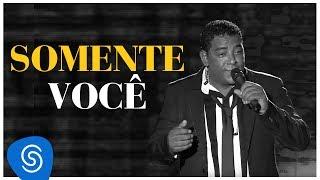 Raça Negra - Somente Você - Part. Raffa (DVD Raça Negra & Amigos) [Video Oficial]
