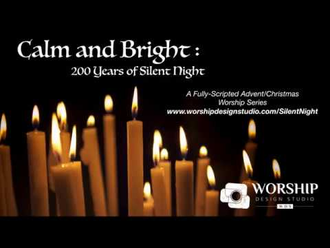 Calm and Bright: 200 Years of Silent Night fullyscripted worship series