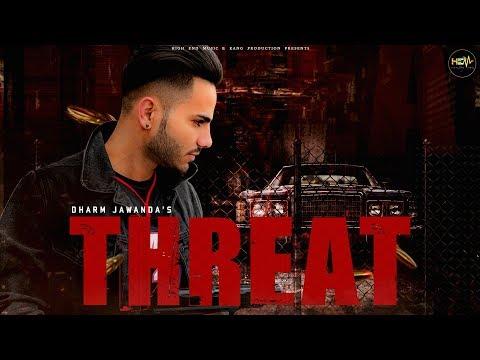 THREAT | DHARM JAWANDA | OFFICIAL VIDEO | NEW PUNJABI SONG 2019