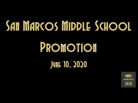 San Marcos Middle School Promotion June 10, 2020