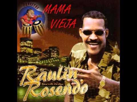 RAULIN ROSENDO .. MAMA VIEJA.