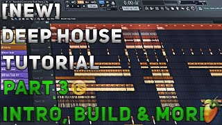 How To Make Deep House/Remix | FL Studio 12 | 2018 [Tutorial Part 3] (Intro & Build)
