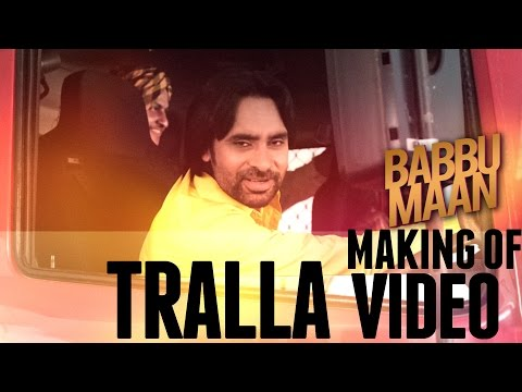 Making of Tralla Video - Babbu Maan