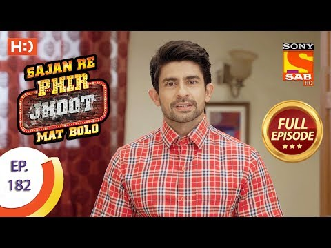 Sajan Re Phir Jhoot Mat Bolo – Ep 182 – Full Episode – 2nd February, 2018