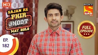 Sajan Re Phir Jhoot Mat Bolo - Ep 182 - Full Episode - 2nd February, 2018