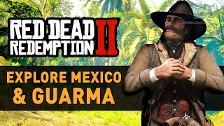How to Reach Mexico & Guarma in Red Dead Redemption 2 (after Patch 1.04 without cheats)