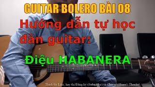 Điệu Habanera - (Hướng dẫn tự học đàn guitar) - Bài 08