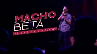 MACHO BETA - Stand Up Comedy - Nanutria