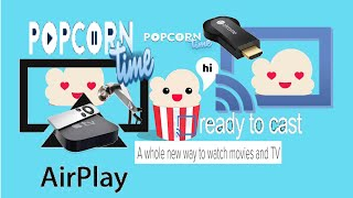PopCorn Time Apple TV Airplay ChromeCast Support ! Aug / 2014