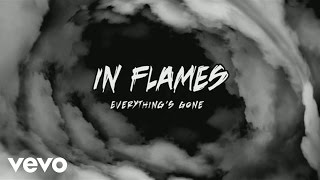 In Flames - Everything's Gone (Lyric Video)