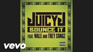 Juicy J - Bounce It (Audio) ft. Wale, Trey Songz