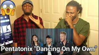 Dancing On My Own - Pentatonix (Robyn Cover) (REACTION)