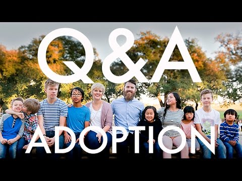 Q & A : ADOPTING FIVE CHILDREN INTERNATIONALLY : Travel Full-time w/9 kids