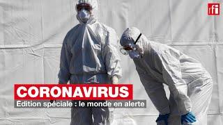 Coronavirus - Edition spéciale : le monde en alerte