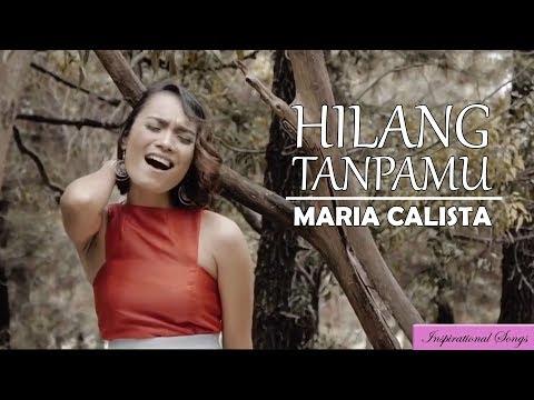 Maria Calista - Hilang TanpaMu