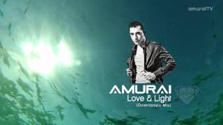 Скачать Amurai Love Light Downtempo Mix
