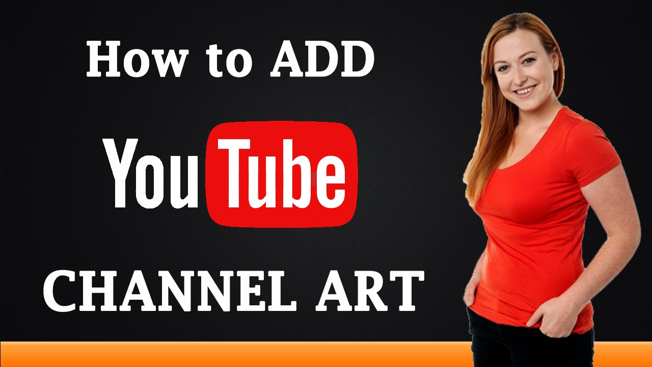Download How to Add YouTube Channel Art