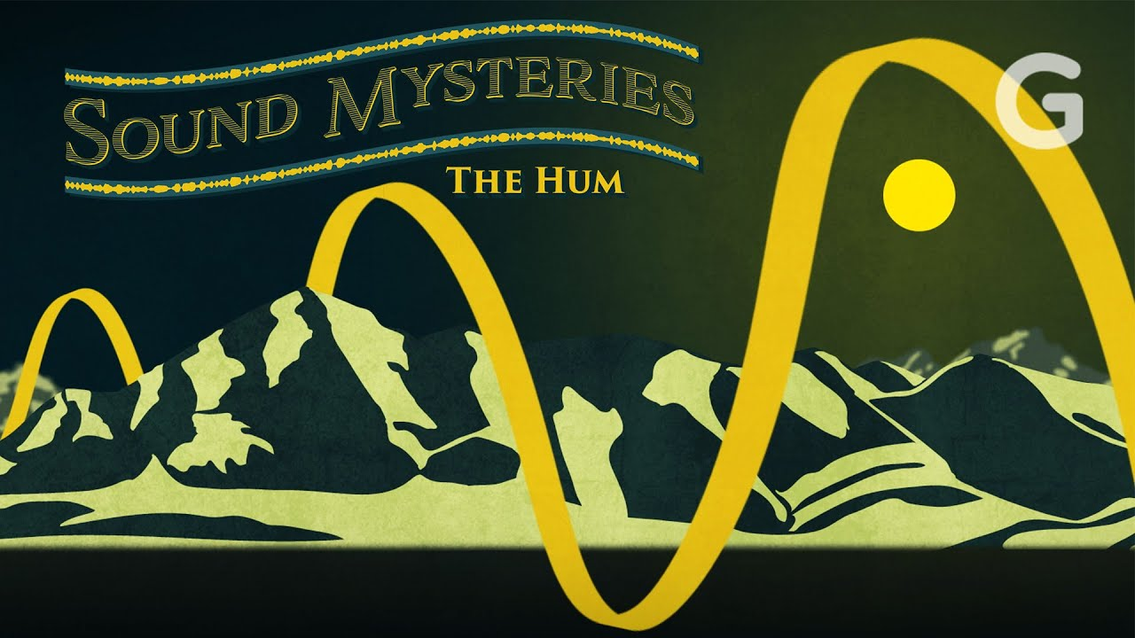 The Strange Hums Heard Around The World | Sound Mysteries