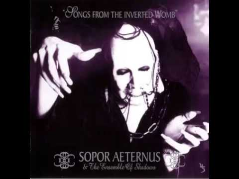 Sopor Aeternus & The Ensemble Of Shadows - Songs From The Inverted Womb (Full Album)