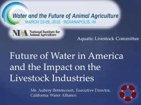 Ms. Aubrey Bettencourt - Future of Water in America and the Impact on the Livestock Industries