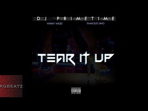 DJ Primetime ft. Vinny West, Famous Uno - Tear It Up [New 2016]
