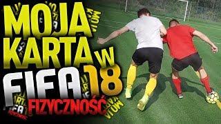 MOJA KARTA FIFA 18 - FIZYCZNOŚĆ!   Lis Pola Karnego odc. 6