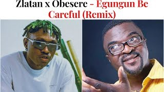 Zlatan ft. Obesere - Egungun Be Careful Remix (Official Video) | Gbas Gbos Studio Bants