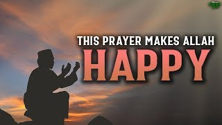 THIS PRAYER MAKES ALLAH EXTREMELY HAPPY