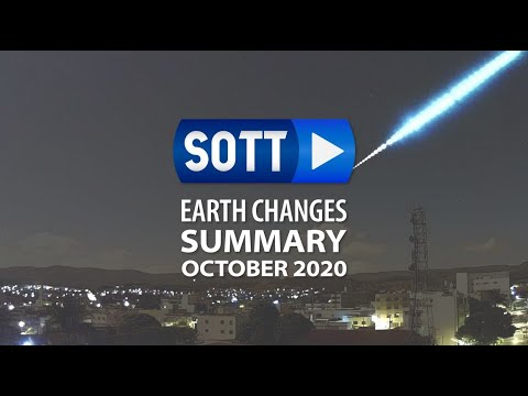 SOTT Earth Changes Summary - October 2020: Extreme Weather, Planetary Upheaval, Meteor Fireballs