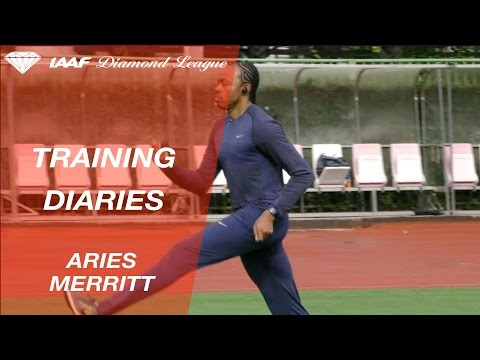 Training Diaries Shanghai 2017: Aries Merritt - IAAF Diamond League