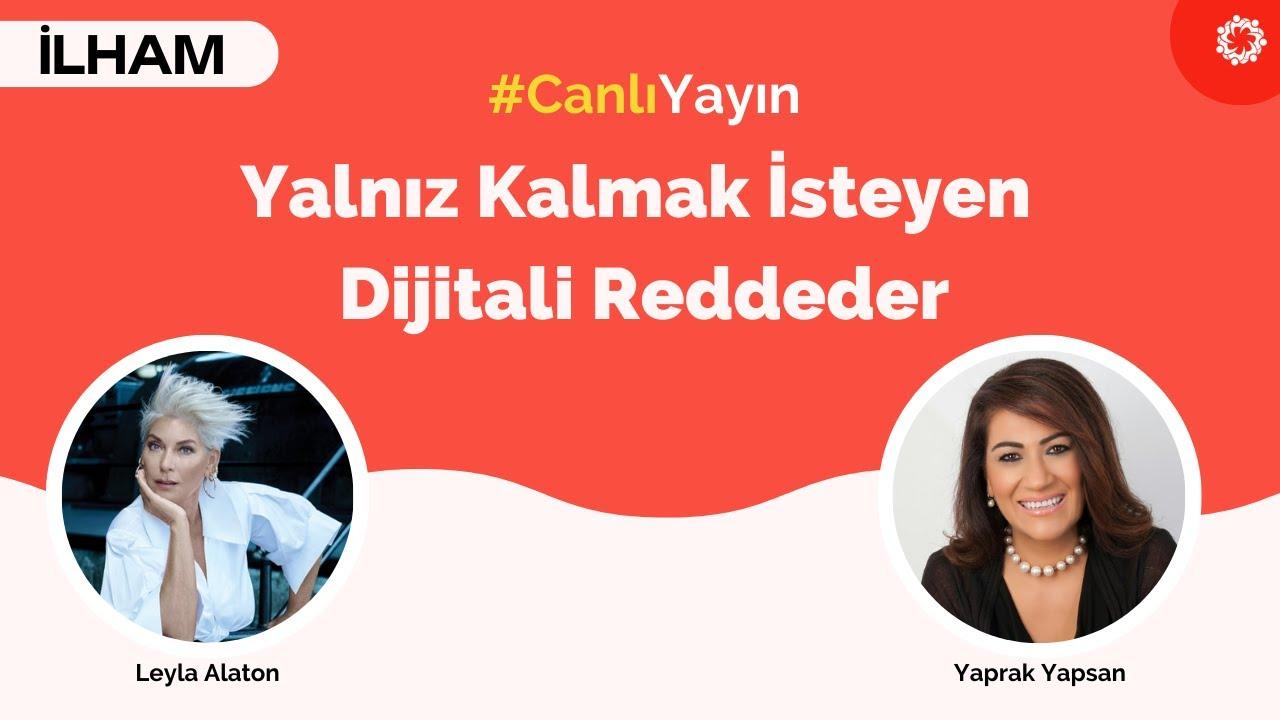 Yalnız Kalmak İsteyen Dijitali Reddeder - Leyla Alaton, Yaprak Yapsan | BinYaprak