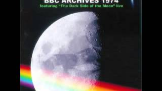 Pink Floyd - BBC Archives 1974 [Dark Side Live] (2007)