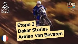 Étape 3 - Dakar Stories : Adrien Van Beveren - Dakar 2017