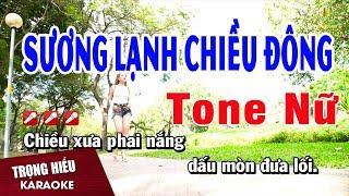 Karaoke Sương Lạnh Chiều Đông Tone Nữ Nhạc Sống | Trọng Hiếu