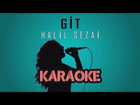 Halil Sezai - Git (Karaoke Video)