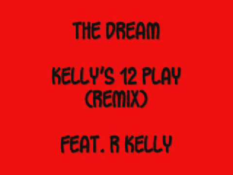 THE DREAM New Songs 2009  KELLYS 12 PLAY RKELLY REMIX