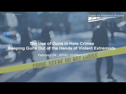 The Use of Guns in Hate Crimes: Keeping Guns Out of the Hands of Violent Extremists