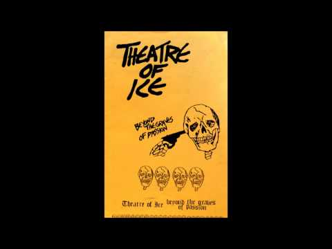 Theater Of Ice  Beyond The Graves Of Passion Full CS 1984