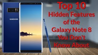 Top 10 Hidden Features of the Galaxy Note 8 You Don