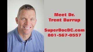 Meet Dr. Trent Burrup, Chiropractor / SuperDocDC.com / West Jordan, UT