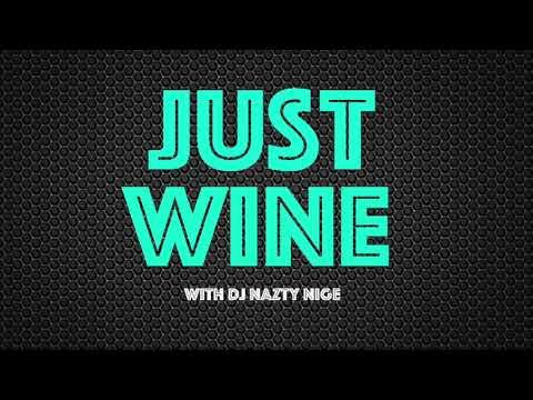 JUST WINE - SOCA, DANCEHALL & AFROBEATS - WORLD MIX